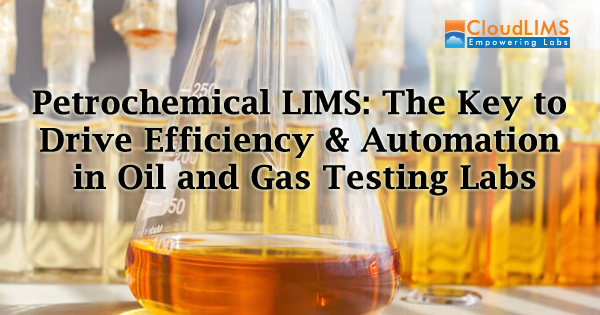 Petrochemical LIMS for Oil & Gas Labs