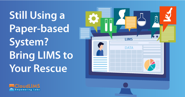 LIMS Features & Advantages over a Paper-based System